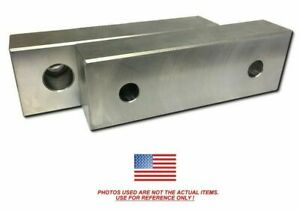 6 X 2 X 75 Machined Aluminum Vise Soft Jaws For Kurt 6 Vises Free Ship 6x2x3 4