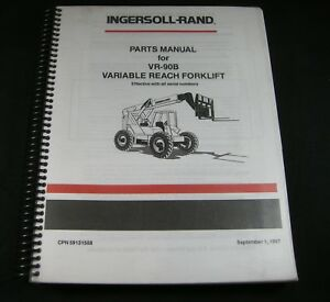 Ingersoll Rand Vr 90b Variable Reach Forklift Lift Truck Parts Manual Book Vr90b