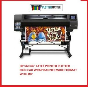 Hp 560 64 Latex Printer Plotter Sign Car Wrap Banner Wide Format With Rip