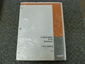 Case Models D100 D100xr D130 Backhoe Parts Catalog Manual P n 8 6210 New
