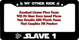 Star Wars My Other Ride Is The Slave 1 Custom License Plate Frame
