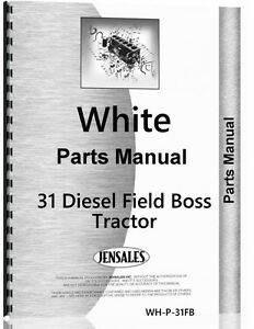 White 31 Diesel Field Boss Tractor Parts Manual Catalog