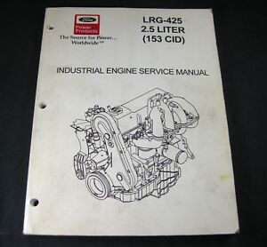Ford Lrg 425 2 5 Liter 153 Cid Industrial Engine Service Repair Manual Book