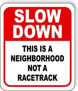 Slow Down This Is A Neighborhood Not A Racetrack Metal Outdoor Sign Long lasting
