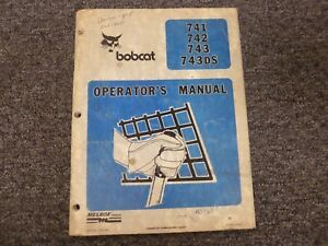 Bobcat 741 742 743 743ds Skid Steer Loader Owner Operator Maintenance Manual
