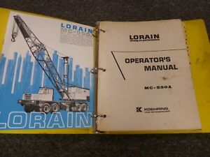 Koehring Lorain Mc550a Rubber Tired Moto Crane Owner Operator Maintenance Manual