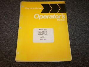 International Harvester 250a Pay Loader Hoe Tractor Owner Operator User Manual
