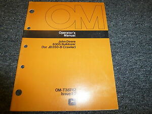 John Deere 6305 Bulldozer Dozer For 350b Crawler Owner Operator Manual Omt38742