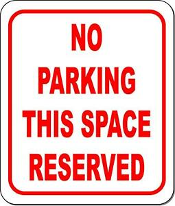 No Parking This Space Reserved Metal Outdoor Sign Long lasting