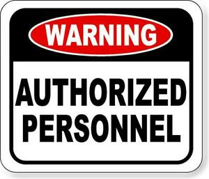 Warning Authorized Personnel Metal Outdoor Sign Long lasting