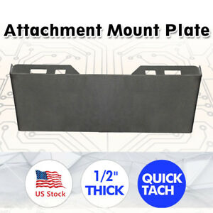 1 2 Quick Tach Attachment Mount Plate Hitch Skid Steer Loader Bobcat Kubota New