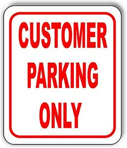 Customer Parking Only Sign Metal Outdoor Sign Parking Lot Sign Long Lasting