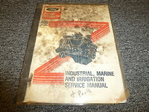 Ford 460 Cid Industrial Marine Irrigation Engine Shop Service Repair Manual Book