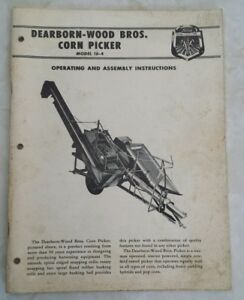 Original Dearborn Wood Bros Ford Corn Picker 16 4 Operating Assembly Manual 1957