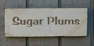 Primitive Style Vintage Wood Sign Or Shelf Sitter Sugar Plums