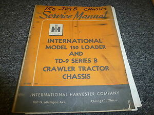International Ih 150 Loader Td9b Crawler Tractor Shop Service Repair Manual