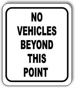 No Vehicles Beyond This Point Sign Metal Outdoor Sign Traffic