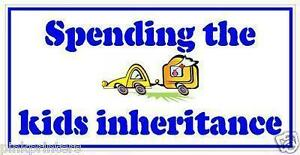 Spending The Kids Inheritance Funny Bumper Sticker 600 X 300mm