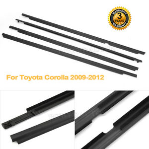 For Toyota Corolla 2009 2012 4pcs Weatherstrip Window Moulding Trim Seal Belt Pw