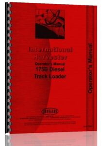 Operators Manual International Harvester 175b Track Loader Sn 11501