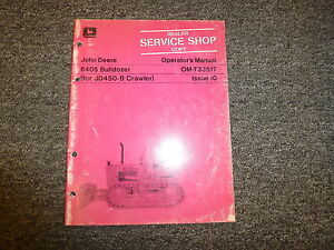John Deere 6405 Bulldozer Dozer For 450b Crawler Owner Operator Manual Omt33517