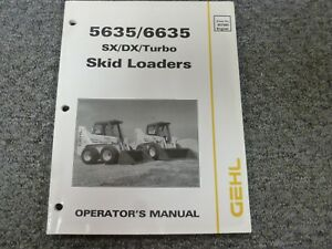 Gehl 5635 6635 Skid Loader Owner Operator Manual User Guide Sx Dx Turbo