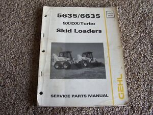Gehl 5635 6635 Sx Dx Turbo Skid Steer Loader Factory Parts Catalog Manual Manual