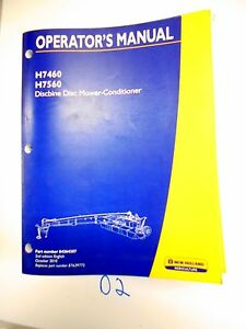 New Holland H7460 H7560 Discbine Mower conditioner Operator s Owner s Manual
