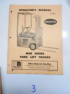 White Fork Lift Truck Operator s Maintenance Manual Msb Series 7 78 S 489
