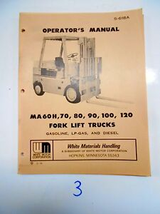 White Fork Lift Truck Operators Maintenance Manual Ma 60 H 70 80 90 100 120
