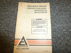 Allis Chalmers Acc2030 Acc3555 Acp2030 Forklift Lift Truck Owner Operator Manual
