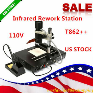 110v T 862 Infrared Irda Bga Smt Smd Rework Station Soldering Welder Kit Us