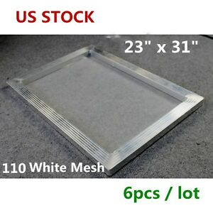Usa Wholesale 6 Pcs 23 X 31 Inch Aluminum Screen Print Frame With 110 White Mesh
