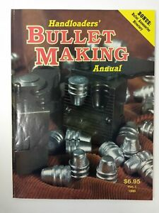 Dave Wolfe HANDLOADERS' BULLET MAKING ANNUAL VOLUME I NUMBER 1 January 1990