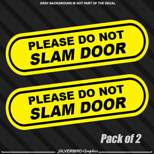 2x Please Do Not Slam Door Car Window Sticker Decal Vehicle Business Service