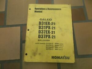 Komatsu Galeo D31ex 21 Bulldozer Crawler Dozer Owner Operator Maintenance Manual