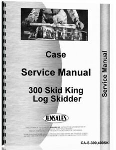 Case 300 400 Skid King Log Skidder Service Repair Manual
