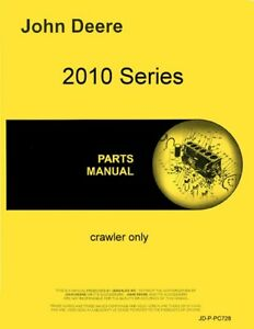 John Deere 2010 Series Crawler Only Parts Manual Catalog Pc728
