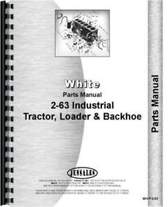 Oliver White 2 63 Tractor Loader Backhoe Tlb Parts Manual Catalog