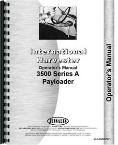 International Harvester 3500a Tractor Loader Payloader Operators Owners Manual
