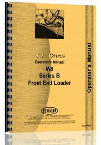 Case W8 B Front End Loader Owner Operators Manual B Series
