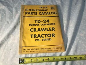 International Harvester Tc 58 Crawler Tractor Td 24 Parts Manual Catalog 1956