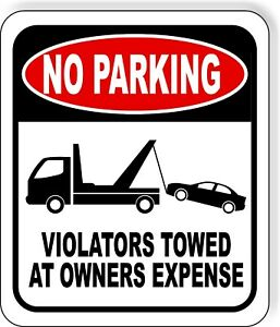 No Parking Violators Towed At Owners Expense Outdoor Metal Sign