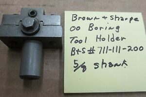 Brown Sharpe 00 Boring Bar Tool Holder