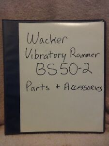 Wacker Neuson Vibratory Rammer Bs 50 2 Parts And Accessories Manual In Binder