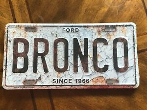 Ford Bronco Since 1966 Metal License Plate Sign Tag New Embossed Garage