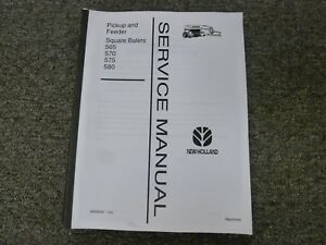 New Holland 565 570 575 580 Square Balers Shop Service Repair Manual 40056540