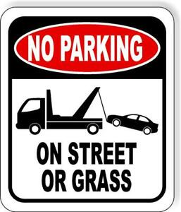 No Parking On Street Or Grass Outdoor Metal Sign