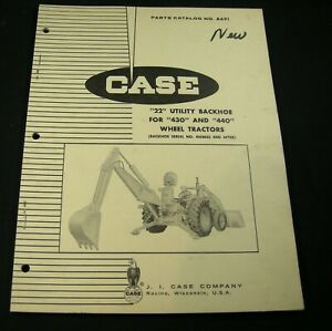 Case 22 Utility Backhoe Unit Parts Manual Book For 430 440 Wheel Tractors Oem