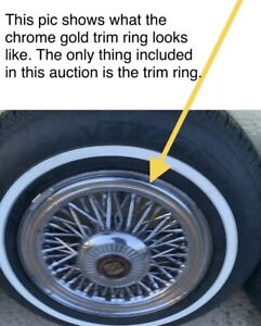 New Trim Ring Only For Appliance Wire Wheels Gm 1985 93 Cadillac Olds Buick 15